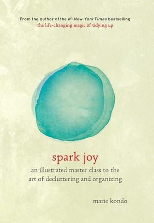 Spark Joy: An Illustrated Master Class on the Art of Organizing and Tidying Up