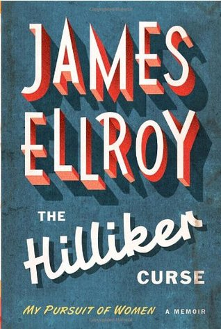 The Hilliker Curse by James Ellroy