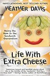 Life with Extra Cheese: Being the Ham in the Sandwich Generation