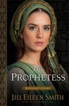 The Prophetess: Deborah's Story (Daughters of the Promised Land, #2)