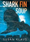 Shark Fin Soup (Christian Roberts Series)