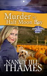 Murder In Half Moon Bay (A Jillian Bradley Mystery #1)