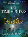 The Time Hunters and the Lost City (Time Hunters, #5)