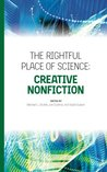 The Rightful Place of Science: Creative Nonfiction