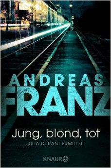Jung, blond, tot by Andreas Franz