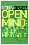 Open Mind: An Introduction to Silent Mind Golf