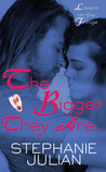 The Bigger They Are...  (Lovers on the Fringe, #2)
