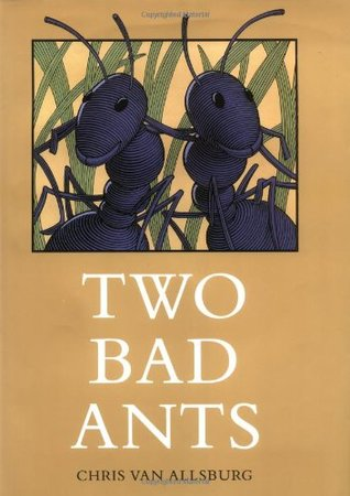 Two Bad Ants by Chris Van Allsburg