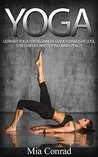 Yoga: Ultimate Yoga For Beginners Guide For Weight Loss, Stress Relief, And To Find Inner Peace! (Meditation, Mindfulness, Spirituality, Chakras, Yoga ... Tai Chi, Yoga Weight Loss For Beginners)