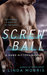 Screwball (Hard Hitters, #2)