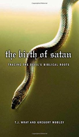 The Birth of Satan by T.J. Wray