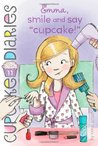 "Emma, Smile and Say ""Cupcake!"" (Cupcake Diaries, #11)"