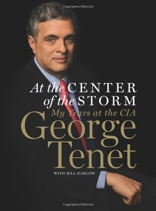 At the Center of the Storm by George Tenet