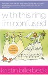 With This Ring, I'm Confused (Ashley Stockingdale, #3)