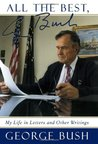 All The Best, George Bush: My Life and Other Writings