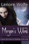 Witch Fantasy: Morgan's Wand A Daughters of the Circle Short-Story: A Young Adult Paranormal Witch Love and Romance Story