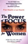 The Power of Focus for Women: What Successful Women Know About