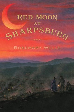 Red Moon at Sharpsburg by Rosemary Wells