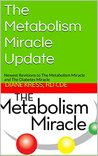 The Metabolism Miracle Update: Newest Revisions to The Metabolism Miracle and The Diabetes Miracle