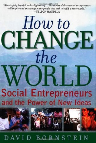 How to Change the World by David Bornstein