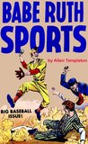 Babe Ruth Sports: Baseball Comic Book Stories Of The 50's