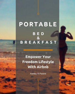 Portable Bed & Breakfast: Empower Your Freedom Lifestyle With Airbnb
