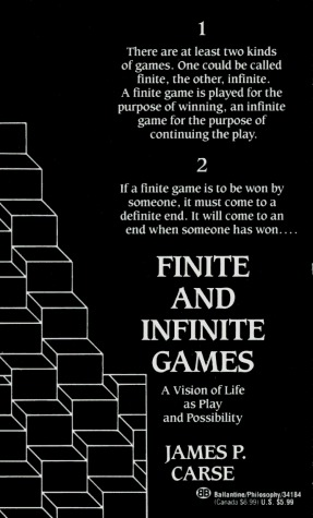 Finite and Infinite Games: A Vision of Life as Play and Possibility