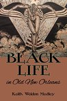 Black Life in Old New Orleansd