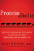 Proteinaholic: How Our Obsession with Meat Is Killing Us and What We Can Do About It