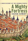 A Mighty Fortress: A New History of the German People