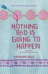 Nothing Bad Is Going to Happen (No One Else Can Have You, #2)