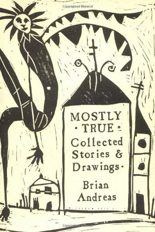 Mostly True by Brian Andreas