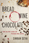 Bread, Wine, Chocolate by Preeti Simran Sethi