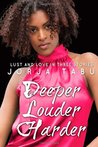 Deeper, Louder, Harder: Love and Lust in Three Stories: A Compilation of Multicultural Erotica