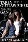 Taken By The Outlaw Biker And His Gang