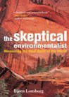 The Skeptical Environmentalist: Measuring the Real State of the World