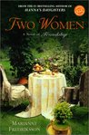 Two Women: A Novel of Friendship