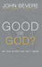 Good or God?: Why Good With...