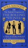 Rollaresque (or, The Rakish Progress of The Rolling Stones)