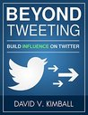 Beyond Tweeting by David V. Kimball