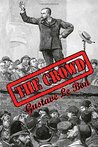The Crowd: Study of the Popular Mind by Gustav Le Bon