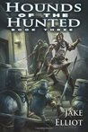 Hounds of the Hunted (Heretic, #3)