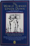 The World Turned Upside Down: Radical Ideas During the English Revolution