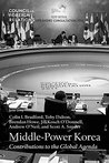 Middle-Power Korea: Contributions to the Global Agenda