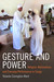 Gesture and Power: Religion, Nationalism, and Everyday Performance in Congo