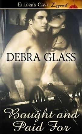 Bought and Paid For by Debra Glass