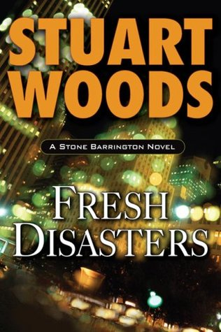 Fresh Disasters by Stuart Woods
