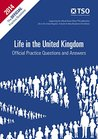 Life in the United Kingdom. Official Practice Questions and Answers