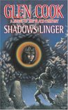 Shadows Linger (The Chronicles of the Black Company, #2)