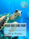 Where Did I Come From?: The Adventures of Sammy the Turtle